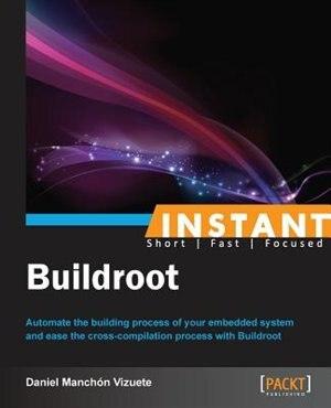 Instant Buildroot by Daniel Manchón