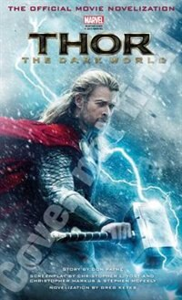 Thor: The Dark World: The Official Movie Novelization by Greg Keyes