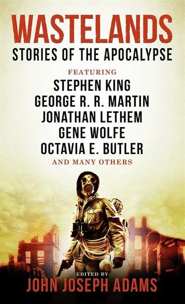 Wastelands - Stories Of The Apocalypse by John Joseph Adams