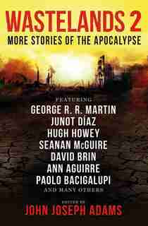 Wastelands 2: More Stories Of The Apocalypse by George R. R. Martin