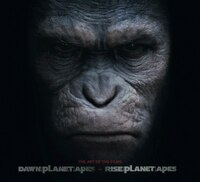 Dawn Of Planet Of The Apes And Rise Of The Planet Of The Apes: The Art Of The Films
