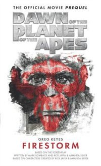 Book Dawn Of The Planet Of The Apes: Firestorm by Greg Keyes