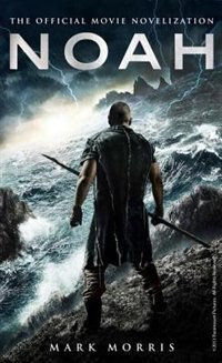 Book Noah: The Official Movie Novelization by Mark Morris