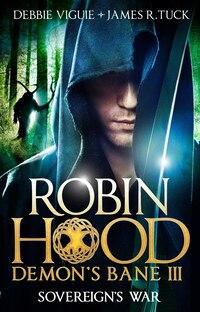 Sovereign's War: Robin Hood: Demon Bane 3