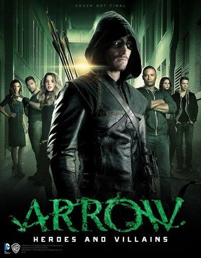 Arrow: Heroes And Villains de Nick Aires