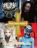 A Complete Guide To Special Effects Makeup - Volume 2: Introduction To Dark Fantasy And Zombie…