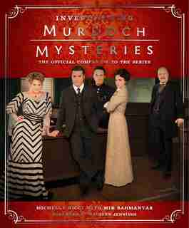 Investigating Murdoch Mysteries: The Official Companion To The Series by Michelle Ricci