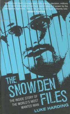 Book The Snowden Files: The True Inside Story Of The World's Most Wanted Man by Luke Harding