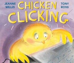 Book Chicken Clicking by Jeanne Willis