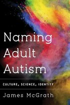 The Naming Of Adult Autism: Identity, Ambiguity And Culture