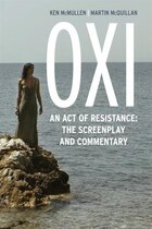 Oxi: An Act Of Resistance: The Screenplay And Commentary, Including Interviews With Derrida, Cixous…