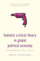 Feminist Critical Theory In Global Political Economy