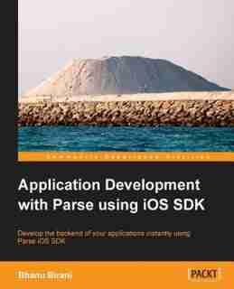 Application Development with Parse using iOS SDK by Bhanu Birani