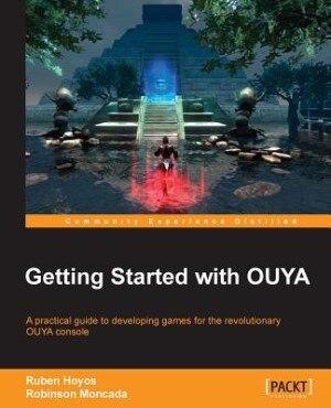 OUYA Game Development Essentials by Ruben Hoyos