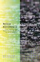 Media Movements: Civil Society And Media Policy Reform In Latin America
