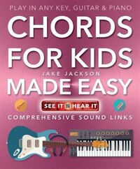 Chords For Kids Made Easy: Comprehensive Sound Links