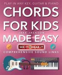 Chords For Kids Made Easy: Comprehensive Sound Links