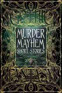 Murder Mayhem Short Stories by Christopher Semtner