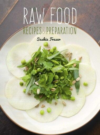 Raw Food: Recipes & Preparation by Saskia Fraser