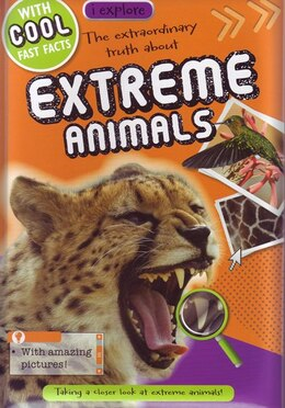 Book IEXPLORE EXTREME ANIMALS by Believe Ideas Make