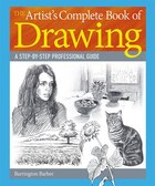 The Artist's Complete Book Of Drawing: A Step-by-step Professional Guide