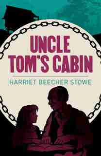 ARC CLASSICS UNCLE TOMS CABIN by Harriet Beeche Stowe