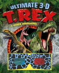 Ultimate 3-d: T. Rex And Other Dinosaurs