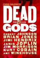 Dead Gods: The 27 Club