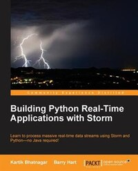 Building Python Real-Time Applications with Storm