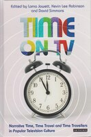 Time on TV: Narrative Time, Time Travel and Time Travellers in Popular Television Culture