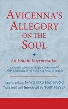 Avicenna's Allegory On The Soul: An Ismaili Interpretation