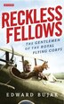 Reckless Fellows: The Gentlemen Of The Royal Flying Corps by Edward Bujak