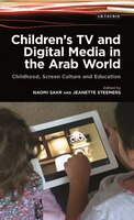 Book Children's Tv And Digital Media In The Arab World: Childhood, Screen Culture And Education by Naomi Sakr