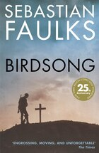 Birdsong: The Novel Of The First World War