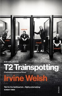 T2 Trainspotting: (trainspotting 2)