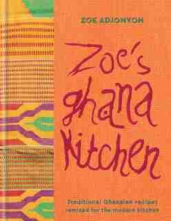 Zoe's Ghana Kitchen by Zoe Adjonyoh