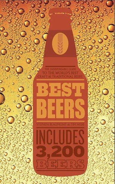 Best Beers: The Indispensable Guide To The World's Beers by Tim Webb