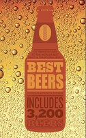 Best Beers: The Indispensable Guide To The World?s Beers
