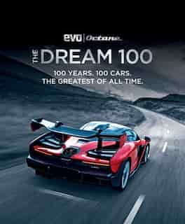 The Dream 100 From Evo And Octane: 100 Years. 100 Cars. The Greatest Of All Time. by Peter Tomalin