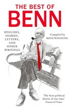 The Best Of Benn: Speeches, Diaries, Letters, And Other Writings