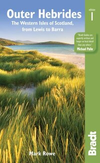 Outer Hebrides: The Western Isles Of Scotland: From Lewis To Barra