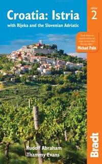 Croatia: Istria: With Rijeka And The Slovenian Adriatic
