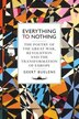 Everything To Nothing: The Poetry Of The Great War, Revolution And The Transformation Of Europe by Geert Buelens