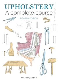 Upholstery: A Complete Course: 2nd Revised Edition