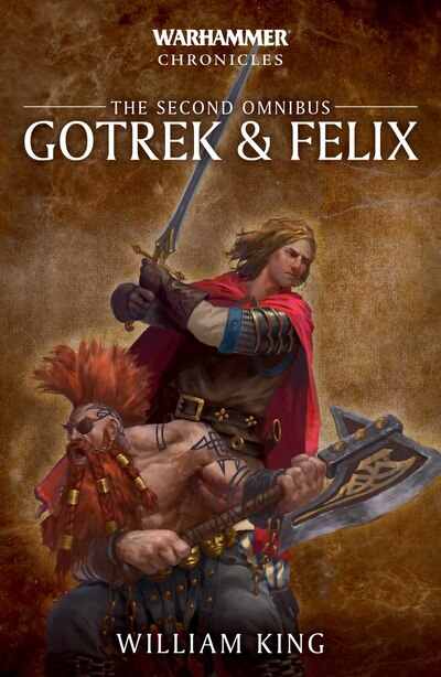 Gotrek & Felix: The Second Omnibus de William King