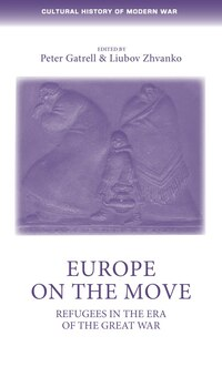 Europe on the move: The Great War and its refugees