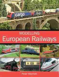 Modelling European Railways by Peter Marriott