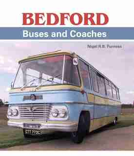 Bedford Buses And Coaches by Nigel Furness