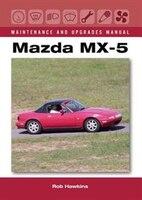 Mazda Mx-5 Maintenance And Upgrades Manual