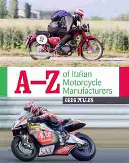 A-z Of Italian Motorcycle Manufacturers by Greg Pullen